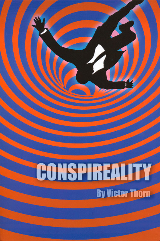 Conspireality by Victor Thorn