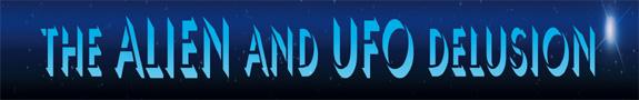 Alien and UFO Delusion