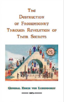 The Destruction of Freemasonry Through Revelation of Their Secrets
