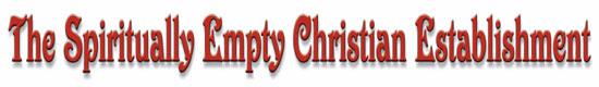 Spiritually Empty Christian Establishment