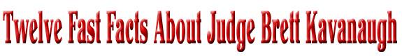 12 Fast Facts About Judge Brett Kavanaugh