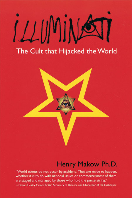 Illuminati: Cult That Hijacked the World