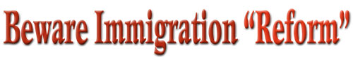 Beware Immigration Reform