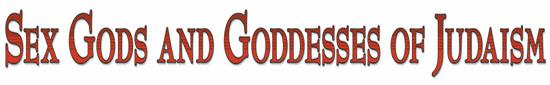 Sex Gods and Goddesses of Judaism