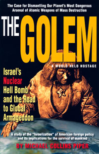 The Golem: A World Held Hostage, Israel's Nuclear Hell Bomb and the Road to Global Armageddon