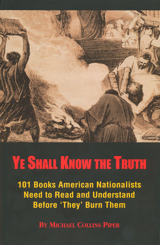 Ye Shall Know the Truth by Michael Collins Piper